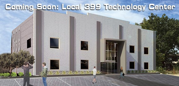 Local 399's New Technology Center
